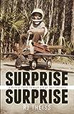 Surprise Surprise, R. J. Theiss, 161862721X