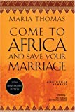 Come to Africa and Save Your Marriage, Maria Thomas, 1569474478