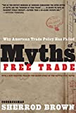 img - for Myths of Free Trade: Why American Trade Policy Has Failed book / textbook / text book