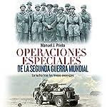 Operaciones especiales de la Segunda Guerra Mundial [Special Operations of the Second World War] | Manuel J. Prieto