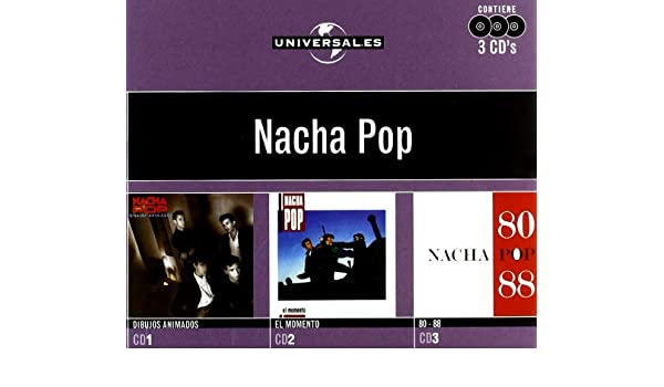 Nacha Pop - Universales NACHA POP - 3 CDs Dibujos Animados/El Momento/80-88 - Amazon.com Music