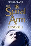 The Spiral Arm - Episode 1 (A dystopian adventure series)