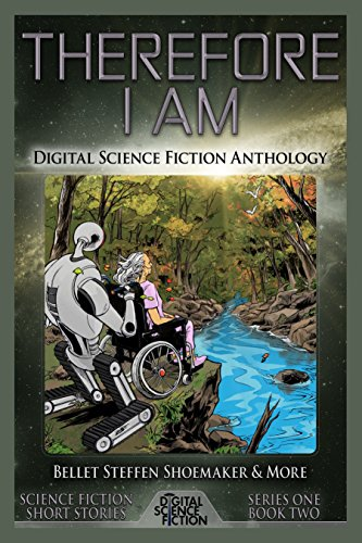(Therefore I Am: Digital Science Fiction Anthology)
