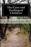 The Care and Feeding of Children, L. Emmett Holt, 1499573901
