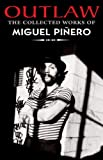 Outlaw: The Collected Works of Miguel Pinero