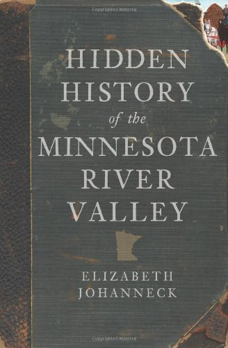 Hidden History of the Minnesota River Valley