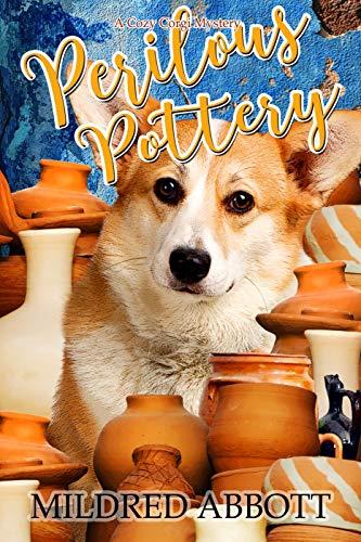Perilous Pottery (Cozy Corgi Mysteries Book 11) by [Abbott, Mildred]