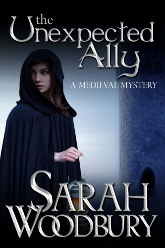The Unexpected Ally (A Gareth & Gwen Medieval Mystery) (Volume 8)