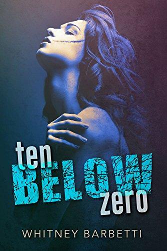 Ten below zero kindle edition by whitney barbetti literature ten below zero by barbetti whitney fandeluxe Choice Image