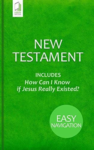 New Testament: Includes 'How Can I Know if Jesus Really Existed?' (English Edition)