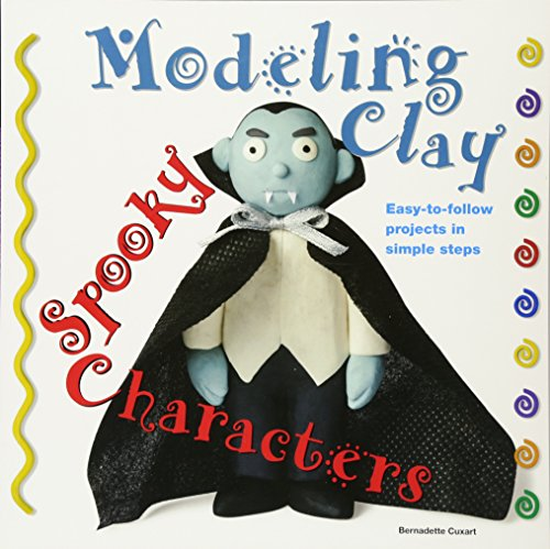 Spooky Characters: Easy-to-Follow Clay-Making Projects in Simple Steps (Modeling Clay Books) (Halloween Art Projects Grade 4)