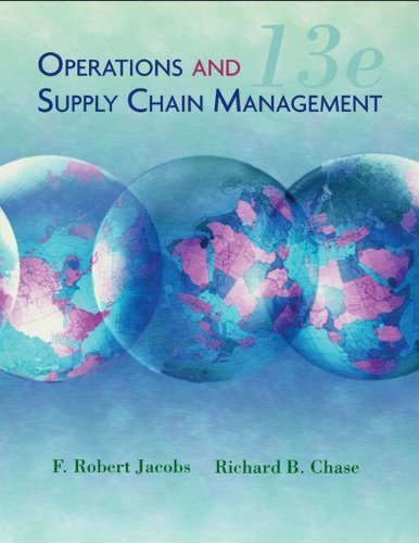 Operations and Supply Chain Management by Jacobs, F. Robert, Chase, Richard [McGraw-Hill/Irwin,2010] [Hardcover] 13TH EDITION (Operations And Supply Chain Management 13th Edition)