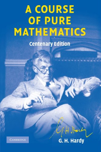 A Course of Pure Mathematics Centenary edition (Cambridge Mathematical Library)