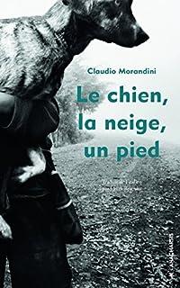 Le chien, la neige, un pied, Morandini, Claudio