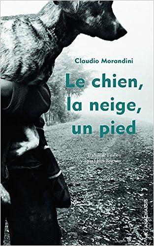 Le chien, la neige, un pied - Claudio Morandini