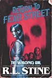 The Wrong Girl (Return to Fear Street Book 2)