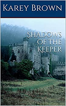 Shadows of the Keeper (Chronicles of the Keeper Book 1) by [Brown, Karey]