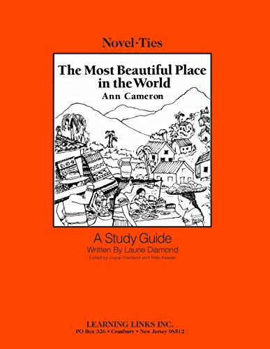 Most Beautiful Place in the World: Novel-Ties Study Guide (World Most Beautiful Place In The World)
