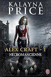 Alex Craft - 1 - Nécromancienne: Nécromancienne (J'ai lu Darklight) (French Edition)