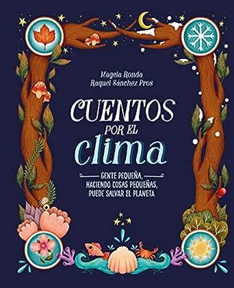 Cuentos por el clima: Gente pequeña, haciendo cosas pequeñas, puede salvar el planeta eBook: Ronda, Magela, Sánchez Pros, Raquel: Amazon.es: Tienda Kindle