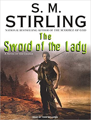 The Sword of the Lady: A Novel of the Change (Emberverse)