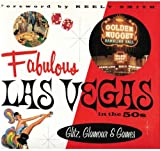 Fabulous Las Vegas in The 50s, Fred E. Basten and Charles Phoenix, 188331805X