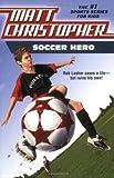 Soccer Hero, Stephanie Peters and Matt Christopher, 031611345X
