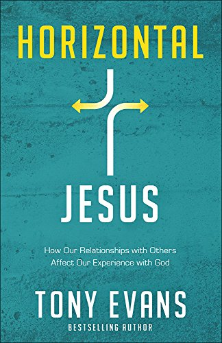 Horizontal Bend (Horizontal Jesus: How Our Relationships with Others Affect Our Experience with God)