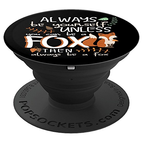 Funny Fox Lover Be Yourself Foxes Men Women Gifts - PopSockets Grip and Stand for Phones and Tablets