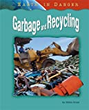 img - for Garbage and Recycling (Earth in Danger) book / textbook / text book
