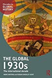 img - for The Global 1930s: The international decade (Decades in Global History) book / textbook / text book