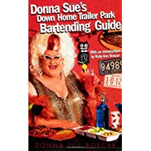 Donna Sues Down Home Trailer Park Bartending Guide