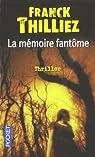 La Mémoire Fantôme par Thilliez