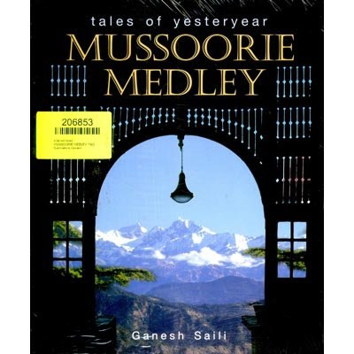 Mussoorie Medley: Tales of Yesteryear