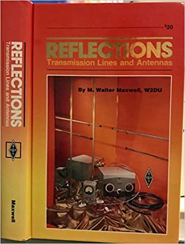 Reflections Transmission Lines and Antennas (Radio amateur's library)