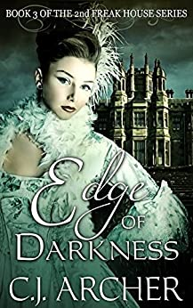 Edge Of Darkness (The 2nd Freak House Trilogy Book 3) by [Archer, C.J.]