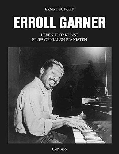 Erroll Garner: Leben und Kunst eines genialen Pianisten. Ausgabe mit CD.