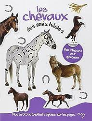 Les chevaux, des amis fidèles : Avec plein d'autocollants en couleurs