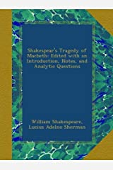 Shakespear's Tragedy of Macbeth: Edited with an Introduction, Notes, and Analytic Questions Paperback