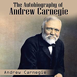Autobiography of Andrew Carnegie Audiobook