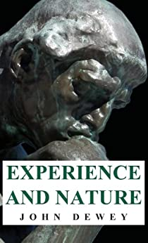 Experience and Nature by [Dewey, John]