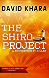 The Shiro Project (Consortium Thriller Book 2)