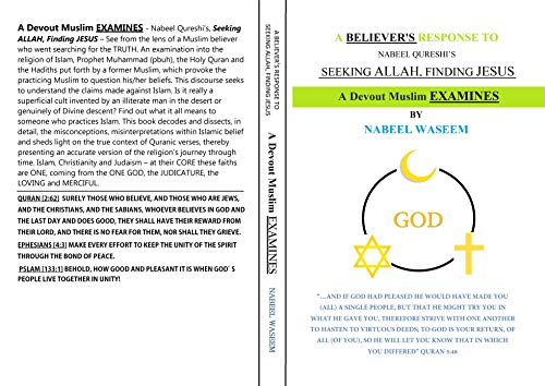 A Believer's Response to Nabeel Qureshi's, Seeking Allah, Finding