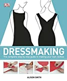 Dressmaking: The Complete Step-by-Step Guide to Making your Own Clothes