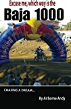 Excuse me, which way is the Baja 1000? (Adventures of Airborne Andy) (Volume 2)
