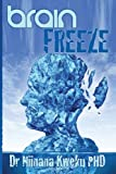 Brain Freeze, Niinana Kweku, 1482534320