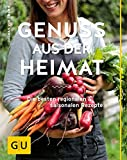 Genuss aus der Heimat: Die besten regionalen und saisonalen Rezepte (GU Themenkochbuch)