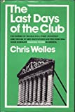The Last Days of the Club, Chris Welles, 0525143548
