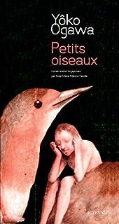 Petits oiseaux : roman, Ogawa, Yoko