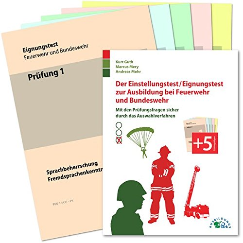 der einstellungstest eignungstest zur ausbildung bei feuerwehr und kurt guth marcus mery andreas mohr amazonde bcher - Bundeswehr Feuerwehr Bewerbung